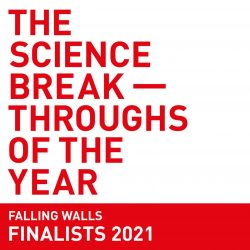 The Science Breakthroughs of the Year, Falling Walls Finalist 2021